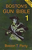 Bostons Gun Bible (Series 1: chapters 1-15 of 46)