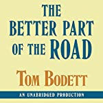 The Better Part of the End of the Road | Tom Bodett
