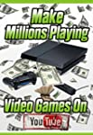 Make Millions Playing Video Games On...