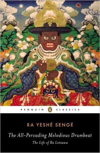 The All-Pervading Melodious Drumbeat: The Life of Ra Lotsawa written by Ra Yeshe Senge