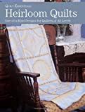 Martha Pullen Heirloom Quilts: 10 One-of-a-Kind Designs for Quilters of All Levels (Quilt Essentials)