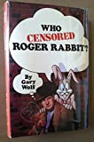 Who Censored Roger Rabbit Gary Wolf