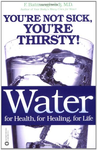 Water-For-Health-for-Healing-for-Life-Youre-Not-Sick-Youre-Thirsty