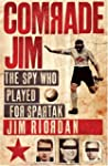 Comrade Jim: The Spy Who Played for S...