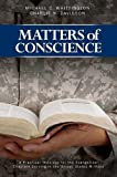 img - for By Michael C. Whittington Matters of Conscience [Hardcover] book / textbook / text book