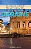 img - for The History of Ukraine (The Greenwood Histories of the Modern Nations) book / textbook / text book