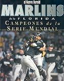 img - for Marlins de la Florida: Campeones de la Serie Mundial (Spanish Edition) book / textbook / text book