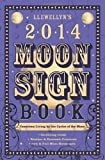 Llewellyns 2014 Moon Sign Book: Conscious Living by the Cycles of the Moon (Llewellyns Moon Sign Books)