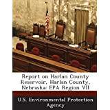 Report on Harlan County Reservoir, Harlan County, Nebraska: EPA Region VII