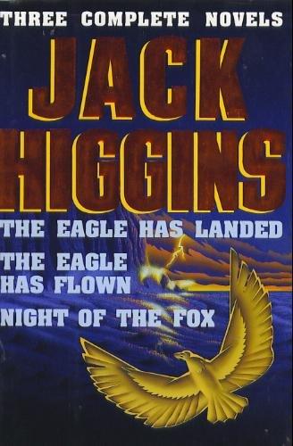 Jack Higgins: Three Complete Novels: The Eagle Has Landed; The Eagle Has Flown; PDF