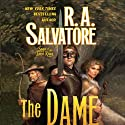 The Dame (       UNABRIDGED) by R. A. Salvatore Narrated by Erik Singer