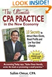 The Ultimate CPA Practice in the New Economy: 10 Secrets to Attract More Clients, Boost Profits and Live Your Ideal Lifestlye