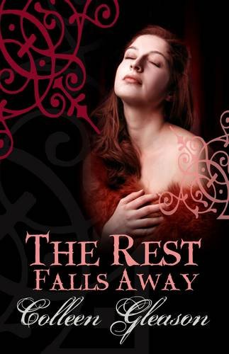 The Rest Falls Away (Gardella Vampire Chronicles)