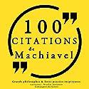 Philosophie pour tous : 100 citations de Machiavel | Livre audio Auteur(s) : Nicolas Machiavel Narrateur(s) : Nicolas Justamon