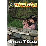 Patriots, A Story of Bunker Hill for Young Adults ~ Gregory T. Edgar