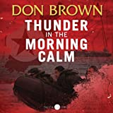 Thunder in the Morning Calm: Pacific Rim Series, Book 1 ~ Don Brown