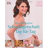 """Alles �ber meine Schwangerschaft Tag f�r Tagvon """"Dr. Maggie Blott"""""""