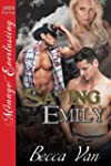 Saving Emily (Siren Publishing Menage...