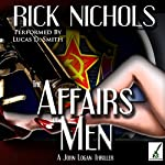The Affairs of Men: A John Logan Thriller | Rick Nichols
