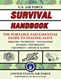 img - for U.S. Air Force Survival Handbook: The Portable and Essential Guide to Staying Alive (US Army Survival) book / textbook / text book