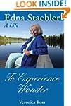 To Experience Wonder: Edna Staebler:...