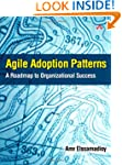 Agile Adoption Patterns: A Roadmap to...