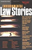 Lazarus' Environmental Law Stories (Stories Series)