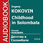 Childhood in Solombala [Russian Edition] | Evgeny Kokovin