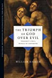 img - for The Triumph of God over Evil: Theodicy for a World of Suffering (Strategic Initiatives in Evangelical Theology) book / textbook / text book