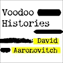 Voodoo Histories: The Role of the Conspiracy Theory in Shaping Modern History Audiobook by David Aaronovitch Narrated by James Langton
