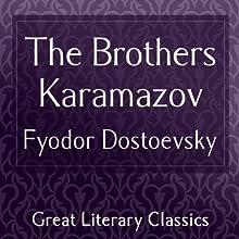 The Brothers Karamazov | Livre audio Auteur(s) : Fyodor Dostoevsky, David Magarshack (translator) Narrateur(s) : Gabriel Woolf