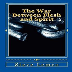 The War Between Flesh and Spirit Audiobook