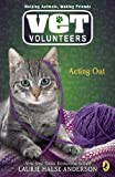 Acting Out #14 (Vet Volunteers) (0142416762) by Anderson, Laurie Halse