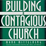 Building a Contagious Church | Mark Mittelberg,Bill Hybels