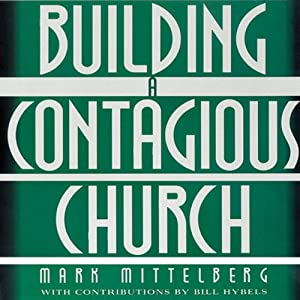 Building a Contagious Church | [Mark Mittelberg, Bill Hybels]