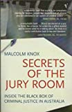 Malcolm Knox Secrets of the Jury Room : Inside the Black Box of Criminal Justice in Australia
