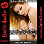 Two New Adults and Two First Times: My Crazy All Holes Filled First Time | Naomi Hicks