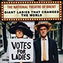 The National Theatre of Brent: Giant Ladies that Changed the World Radio/TV Program by Patrick Barlow, John Ramm Narrated by Patrick Barlow, John Ramm
