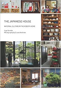 By Inge Daniels: The Japanese House: Material Culture in the Modern