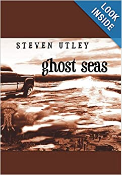 Ghost Seas by Steven Utley, Howard Waldrop and Michael Bishop
