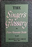 img - for The singer's glossary;: 450 vocal terms defined book / textbook / text book