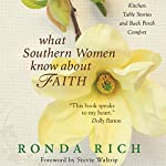 What Southern Women Know about Faith: Kitchen Table Stories and Back Porch Comfort | Ronda Rich