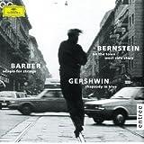 Gershwin: Rhapsody in Blue / Barber: Adagio for Strings / Bernstein: On the Town; Candide
