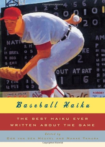 Baseball Haiku: The Best Haiku Ever Written about the Game: Nanae Tamura, Cor van den Heuvel: 9780393062199: Amazon.com: Books