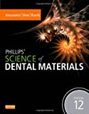 Phillips Science of Dental Materials, 12e (Anusavice Phillips Science of Dental Materials)