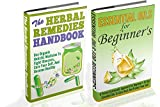 The Herbal Remedies And Essential Oils For Beginners Box Set - 2 In 1 Herbal Remedies + Essential Oils For Beginners Box Set (Herbal remedies, Herbal ... Oils Basics, Essential Oil Book 3)