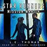 Mission Wraith: Star Runners, Book 3 | L.E. Thomas