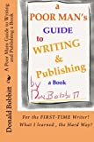 A Poor Mans Guide to Writing and Publishing a Book