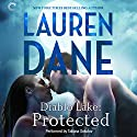 Diablo Lake: Protected Audiobook by Lauren Dane Narrated by Tatiana Sokolov