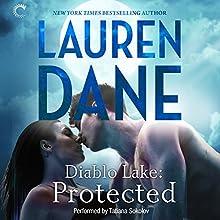 Diablo Lake: Protected | Livre audio Auteur(s) : Lauren Dane Narrateur(s) : Tatiana Sokolov